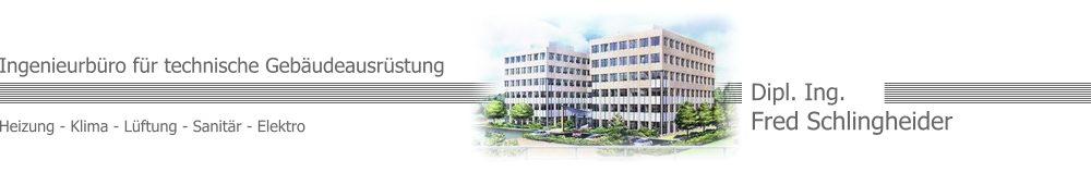 Ingenieurbüro Schlingheider für technische Gebäudeausrüstung – Heizung – Lüftung – Klima – Sanitär – Elektro